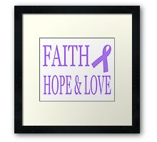 Faith Hope & Love All Cancers Lavender Ribbon  Framed Print