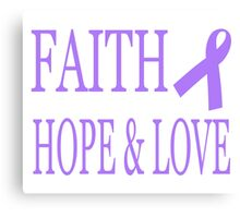 Faith Hope & Love All Cancers Lavender Ribbon  Canvas Print