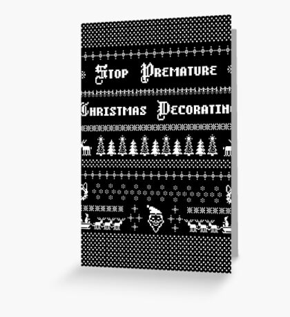 Stop Premature Christmas Decorating Greeting Card