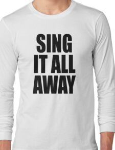 Sing It All Away Walk Off The Earth Inspired Long Sleeve T-Shirt