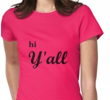Hi Y'ALL Womens Fitted T-Shirt