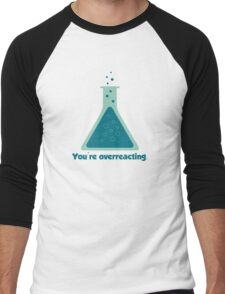 You're Overreacting Chemistry Science Beaker Men's Baseball ¾ T-Shirt