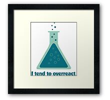 I Tend To Overreact Chemistry Science Beaker Framed Print