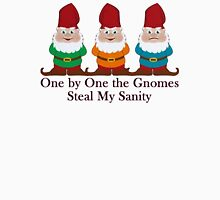 One by One the Gnomes Steal My Sanity Unisex T-Shirt