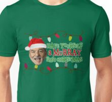 Have a Murray Christmas! Unisex T-Shirt
