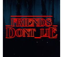 stranger things - friends don't lie Photographic Print