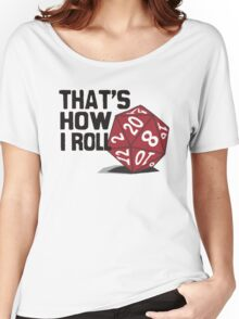 That's How I Roll Women's Relaxed Fit T-Shirt