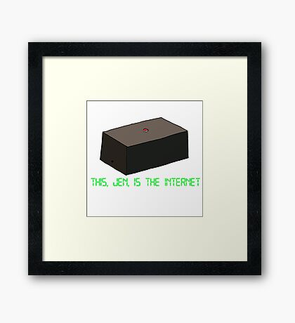 This, Jen, Is The Internet Framed Print