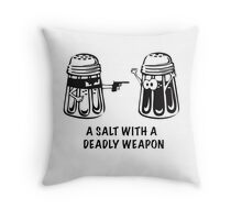 A Salt With A Deadly Weapon Throw Pillow