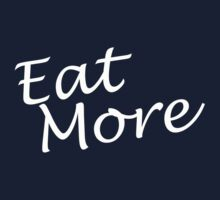 Eat More by Cameron Scott