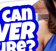 Who Can Never Be Sure Sticker