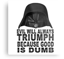Good is Dumb - Dark Helmet Metal Print