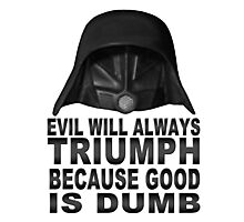 Good is Dumb - Dark Helmet Photographic Print