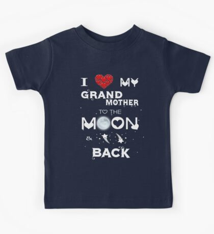 I Love My Grand Mother ro the Moon & Back Kids Tee