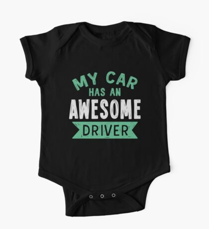 My car has an awesome driver One Piece - Short Sleeve
