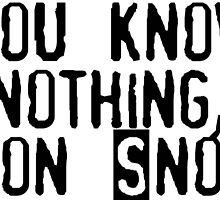 You know nothing, Jon Snow by pepitapasteles
