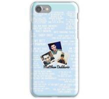Matthew Daddario Quotes iPhone Case/Skin