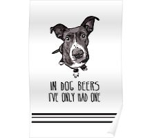 In Dog Beers I Only Had One Poster