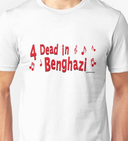 Four Dead in Benghazi - spoof on four dead in Ohio Unisex T-Shirt