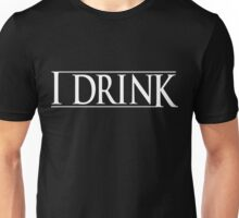 Game of Thrones I Drink Unisex T-Shirt