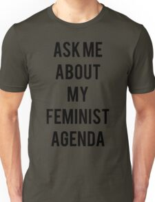 Ask me about my Feminist Agenda Unisex T-Shirt