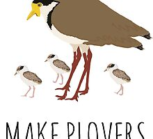 MAKE PLOVERS NOT WARS! by Rob Price