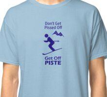 Pissed Off Off Piste Classic T-Shirt