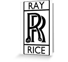 Ray Rice - Rolls Royce parody Greeting Card