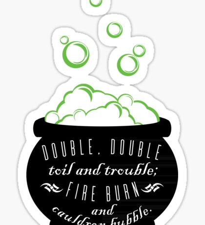 Double, Double Toil & Trouble Sticker
