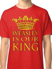 Weasley is out King (Red and Gold) Classic T-Shirt
