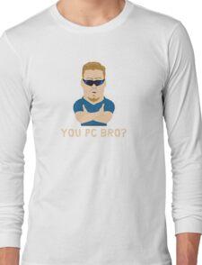 You PC Bro? Long Sleeve T-Shirt