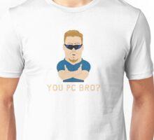 You PC Bro? Unisex T-Shirt