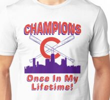 Champions Chicago Once In My Lifetime Unisex T-Shirt