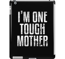 I'm One Tough Mother iPad Case/Skin