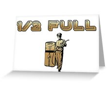 1/2 Full Gold Edition Greeting Card