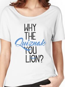 Why The Quiznak Women's Relaxed Fit T-Shirt