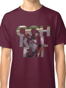 Ooh Kill Em Classic T-Shirt