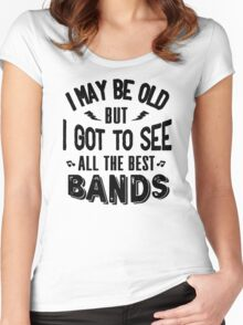 I may be old but I got to Women's Fitted Scoop T-Shirt
