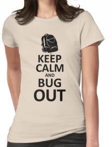 Keep Calm and Bug Out Womens Fitted T-Shirt