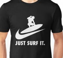Surf - Just Surf It - Just Do It Unisex T-Shirt