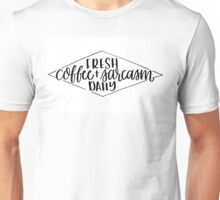Coffee and Sarcasm Unisex T-Shirt
