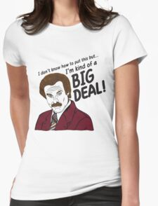 Ron Burgundy - 'I'm kind of a big deal' quote Womens Fitted T-Shirt