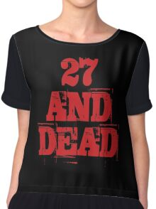 27 AND DEAD Chiffon Top