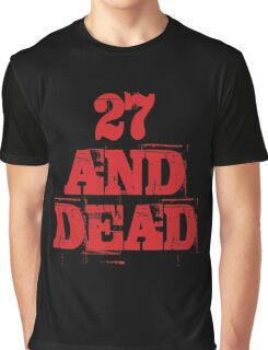 27 AND DEAD Graphic T-Shirt
