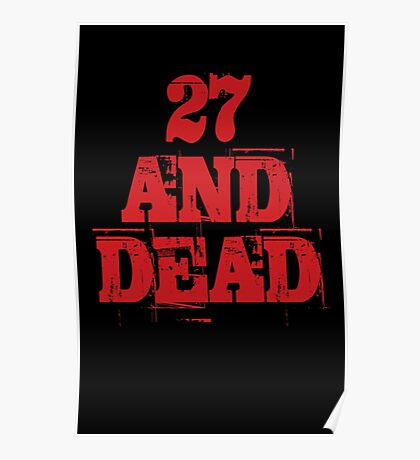 27 AND DEAD Poster