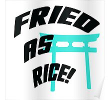 FRIED AS RICE! Poster