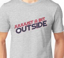 juuuust a bit outside - blue Unisex T-Shirt