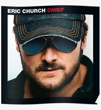 Eric Church - Chief Poster