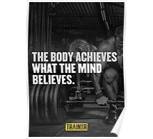 The body achieves what the mind believes. Poster