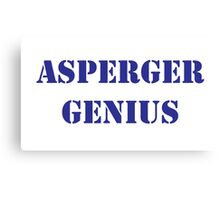Asperger Genius - Male Canvas Print